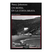 Un Hotel en la Costa Brava - Nancy Johnstone - Tusquets