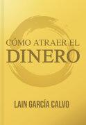 Como Atraer el Dinero - Lain Garcia Calvo - Lain