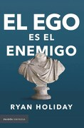 El ego es el Enemigo - Ryan Holiday - Paidos
