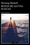 Botas de Lluvia Suecas - MANKELL - TUSQUETS