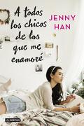 A Todos los Chicos de los que me Enamoré - Jenny Han - Destino
