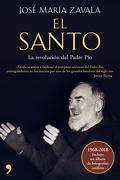 El Santo. La Revolución del Padre pio - José María Zavala - Temas De Hoy