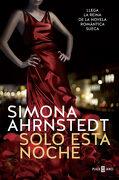 Solo Esta Noche - Simona Ahrnstedt - Plaza & Janés