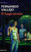 Fuego Secreto, el - Fernando Vallejo Rendón - Penguin Random House