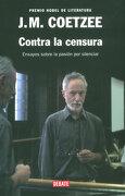 Contra la Censura. Ensayos Sobre la Pasión por Silenciar - J.M. Coetzee - Debate