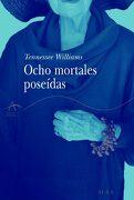 Ocho Mortales Poseidas - Tennessee Williams - Alba Editorial