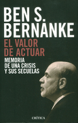 El Valor de Actuar Memoria de una Crisis y sus Secuelas - Ben Bernankecritica - Critica