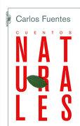 Cuentos Naturales - Carlos Fuentes - Alfaguara