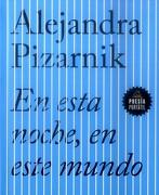 En Esta Noche, en Este Mundo - Alejandra Pizarnik - Penguin Random House