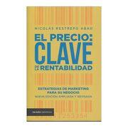 El Precio: Clave de la Rentabilidad - Nicolás Restrepo Abad - Paidos