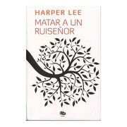Matar a un Ruiseñor - Harper Lee - B De Bolsillo