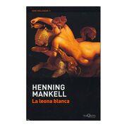 Leona Blanca, la - Henning Mankell - Tusquets