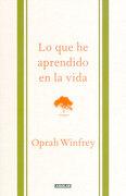 Lo que he Aprendido en la Vida - Oprah Winfrey - Aguilar & Fontanar
