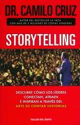 Storytelling. Descubre Cómo los Líderes Conectan, Atraen e Inspiran a Través del Arte de Contar Historias