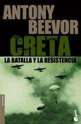 Creta la Batalla y la Resistencia - Antony Beevor - Booket