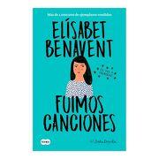 Fuimos Canciones - Elísabet Benavent - Suma De Letras