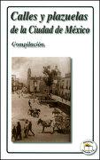 Calles y Plazuelas de la Ciudad de Mexico - Varios Autores - Agapea