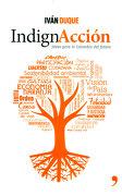 Indignacción. Ideas Para la Colombia del Futuro - Iván Duque - Temas De Hoy