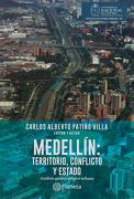 Medellín: Territorio, Conflicto y Estado. Análisis Geoestratégico Urbano - Carlos Alberto Patiño Villa - Universidad Nacional De Colombia