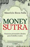 Money Sutra. Finanzas Personales Ideales Para Bolsillos Reales - Mauricio Roca - Conecta