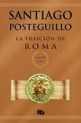 La Traición de Roma (Trilogía Africanus 3) - Santiago Posteguillo - B De Bolsillo