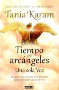 Tiempo de Arcángeles. Una Sola Voz. La Guía que Siempre has Buscado Para Contactar con lo Divino - Tania Karam - Aguilar