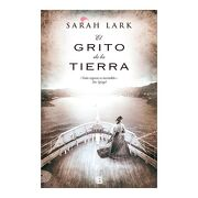 El Grito de la Tierra - Sarah Lark - Ediciones B