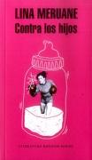 Contra los Hijos - Lina Meruane - Random House