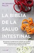 Biblia de la Salud Intestinal, la - Gerard E. Mullin - Penguin Random House