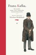 Franz Kafka. Ocasión Para una Pequeña Desesperación (Serie Illustrata - Franz Kafka - Libros Del Zorro Rojo