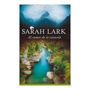 El Rumor de la Caracola - Sarah Lark - Ediciones B