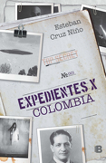 Expedientes x Colombia - Esteban Cruz Niño - Penguin Random House