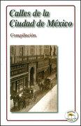 Calles de la Ciudad de Mexico - Varios Autores - Ediciones Leyenda S.A. De C.V.