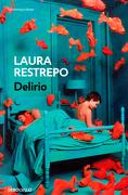 Delirio - Laura Restrepo - Debolsillo
