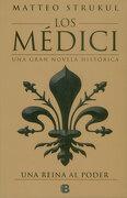 Medici Iii. Una Reina del Poder - Matteo Strukul - EDICIONES B