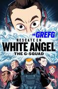 Grefg: Rescate en White Angel - David Thegrefg; Canovas Martínez - Montena