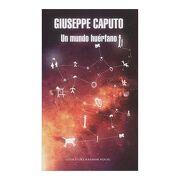 Un Mundo Huerfano - Giuseppe Caputo - Literatura Random House
