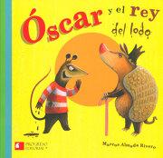 Óscar y el rey del Lodo - Marcos Almada Rivero - Promolibro