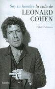 Soy tu Hombre la Vida de Leonard Cohen - Sylvie Simmons - Lumen