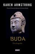 Buda. Una Biografía - Karen Armstrong - Debate