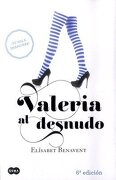 Valeria al Desnudo ( 6 Edición) - Elisabet Benavent - Suma De Letras