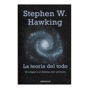La Teoría del Todo. El Origen y el Destino del Universo - Stephen W Hawking - Penguin Random House