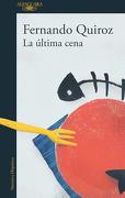 La Última Cena - Fernando Quiroz - Penguin Random House