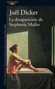 La Desaparición de Stephanie Mailer - Joël Dicker - Alfaguara
