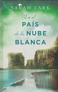 En el País de la Nube Blanca - Sarah Lark - Ediciones B