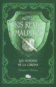 Los Reyes Malditos Iii. Los Venenos de la Corona - Maurice Druon - Ediciones B. Grupo Z