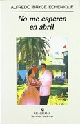 No me Esperen en Abril (Narrativas Hispanicas) (Spanish Edition) - Daniel Snowman - Fondo De Cultura Economica