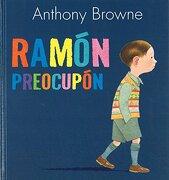 Ramón Preocupón - Anthony Browne - Fondo De Cultura Económica