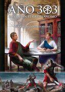 Año 303: Inventan el Cristianismo - Fernando Conde Torrens - Ediciones Alta Andrómeda