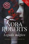 Legado Mágico (Trilogía de los O'dwyer 3) - Nora Roberts - Debolsillo